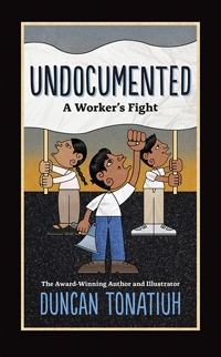 Undocumented: A Worker's Fight Book Cover