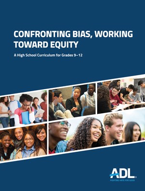 Confronting Bias, Working Toward Equity High School Curriculum cover