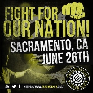 Traditionalist Worker Party graphic publicizing Sacramento rally